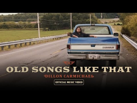 Dillon Carmichael - Old Songs Like That