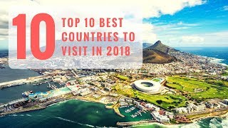 Top 10 Best Countries to Visit in 2018 | Most Beautiful Countries to Visit - Tourist Junction