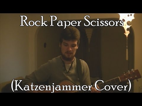 Rock Paper Scissors (Katzenjammer Cover)