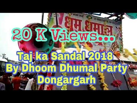 Taj ka sandal by Dhoom dhumal party dongargad