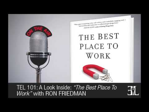 The Best Place To Work by Ron Friedman TEL 101