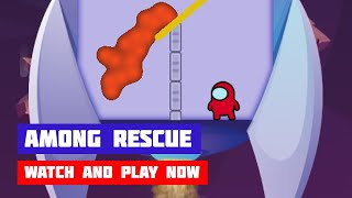 Among Rescue · Game · Gameplay