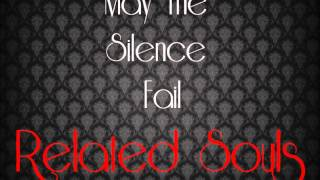 Скачать May The Silence Fail Related Souls
