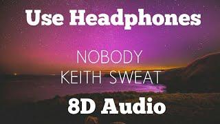 Keith Sweat- Nobody | 8D Audio