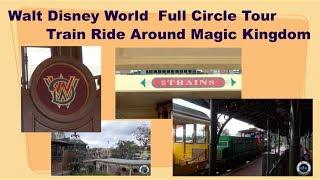 Walt Disney World Railroad Train Ride  FULL EXPERIENCE around Magic Kingdom  with EXTRAS