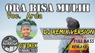 ORA BISA MULIH - DIDI KEMPOT (VOC. ARDA)    DJ REMIX TERBARU 2020 (DJ Tokek) by Adirazqa