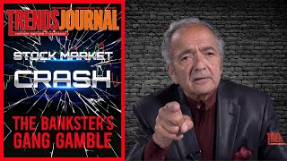 Trends Journal: Stock Market Crash, The Bankster's Gang Gamble