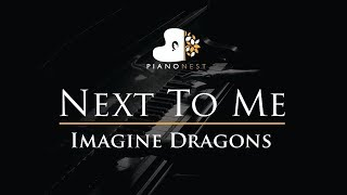 Imagine Dragons - Next To Me - Piano Karaoke / Sing Along / Cover with Lyrics