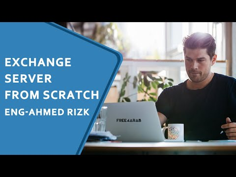 Exchange Server From Scratch By Eng-Ahmed Rizk | Arabic