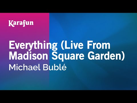 Karaoke Everything (Live From Madison Square Garden) - Michael Bublé