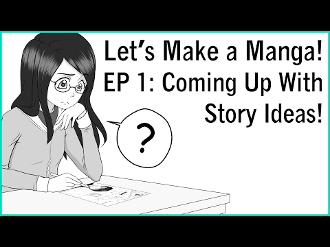 Let's Make a Manga EP 1!  Coming Up With Story Ideas
