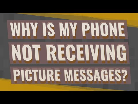 Why Is My Phone Not Receiving Picture Messages?