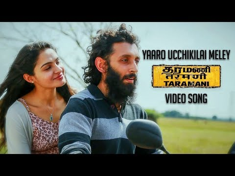 Yaaro Ucchikilai Meley (Official Video Song) - Taramani | Yuvan Shankar Raja | Na Muthukumar | Ram