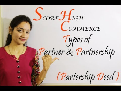 types of partners & types of partnership , partnership deed 11th chapter 2 part 5