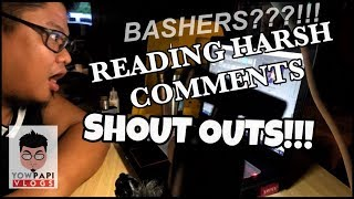 SHOUT OUTS AND READING HATE HARSH COMMENTS
