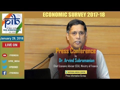 Press Conference By Chief Economic Advisor, Dr. Arvind Subramanian on Economic Survey 2017-18