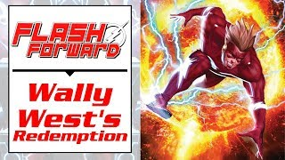 Flash Forward | The Redemption of Wally West