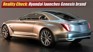 Reality Check: Hyundai launches Genesis luxury brand