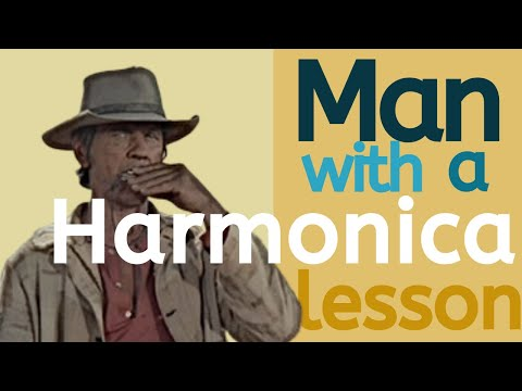 'Man With a Harmonica' harmonica lesson (Ennio Morricone's theme to Once Upon a Time in the West)
