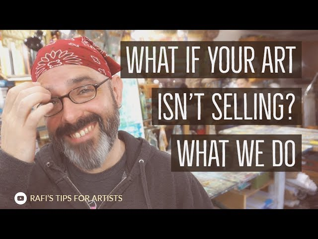 What If Your Art Isn't Selling? What We Do - Tips For Artists