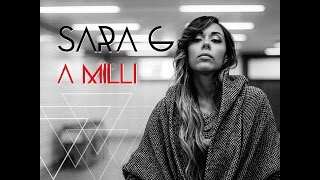 Sara G -  A MILLI (Official Music Video)