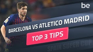 Super Cup Predictions | Barcelona Vs Atletico Madrid Betting Tips