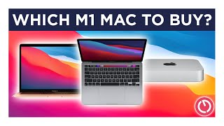 Apple Silicon: Which M1 Mac Should You Buy?