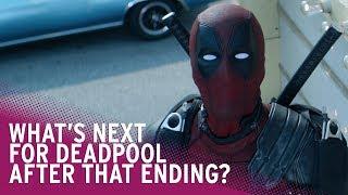 Deadpool 2: What Happens Next?