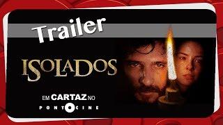 Isolados - Trailer