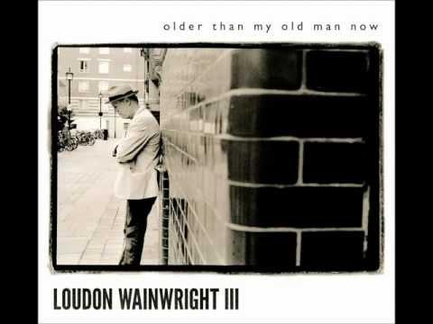 Loudon Wainwright III - The Days That We Die
