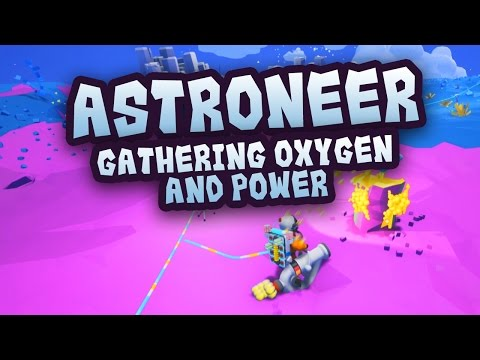 Astroneer Tutorial: How to Get Oxygen and Power