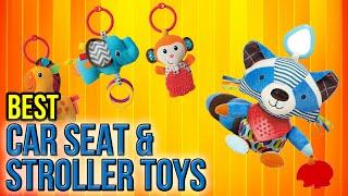 10 Best Car Seat & Stroller Toys 2017