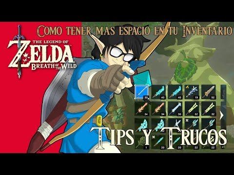 The Legend of Zelda: Breath of the Wild | Tips y Trucos | Como tener más espacio en tú INVENTARIO