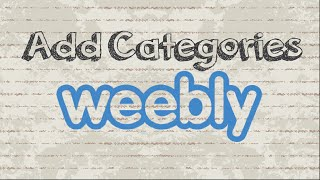 How to add categories to Weebly blog