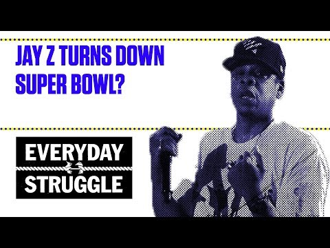 Jay Z Turns Down Super Bowl? | Everyday Struggle