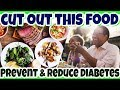 CUT OUT This Intake Will Help CONTROL DIABETES - PREVENT Diabetes & Cut Down YOUR RISK By AVOID THIS