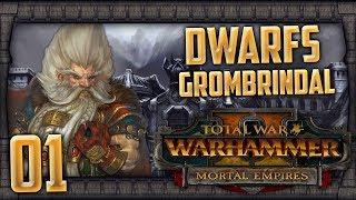 GROMBRINDAL'S ETERNAL GRUDGE! | WARHAMMER II - Mortal Empires (Dwarfs) #1