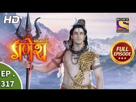 Vighnaharta Ganesh - Ep 317 - Full Episode - 7th November, 2018