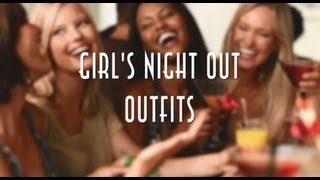 WHAT TO WEAR: Girl's Night Out Thumbnail