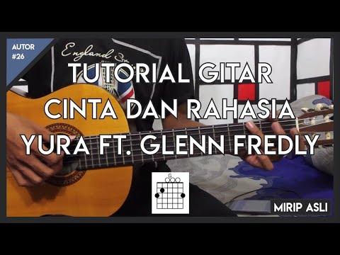Tutorial Gitar (CINTA DAN RAHASIA-YURA FT. GLENN FREDLY) LENGKAP FULL