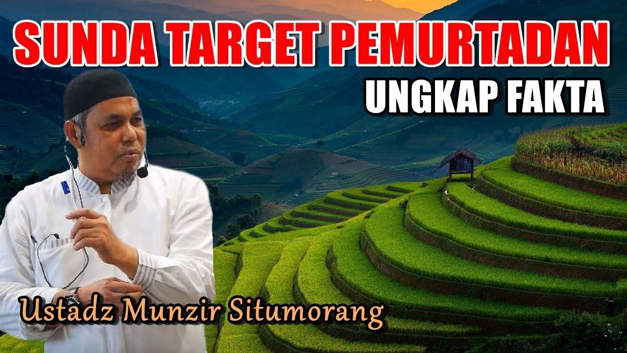 Sunda Target Pemurtadan Terbesar ‼ Ustadz Munzir Situmorang