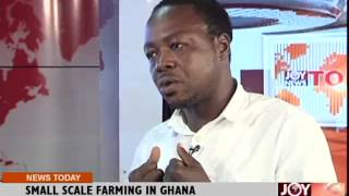 Small Scale Farming in Ghana - Joy News Today (15-10-14)