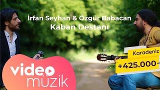 Özgür Babacan & İrfan Seyhan  -  Kaban Destanı