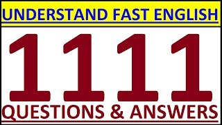 Video HOW TO UNDERSTAND FAST ENGLISH - 1111 ENGLISH QUESTIONS AND ANSWERS. ENGLISH SPEAKING PRACTICE download MP3, 3GP, MP4, WEBM, AVI, FLV Oktober 2018