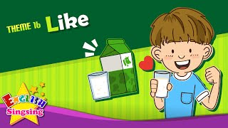 Theme 16. Like - Do you like milk? | ESL Song & Story - Learning English for Kids