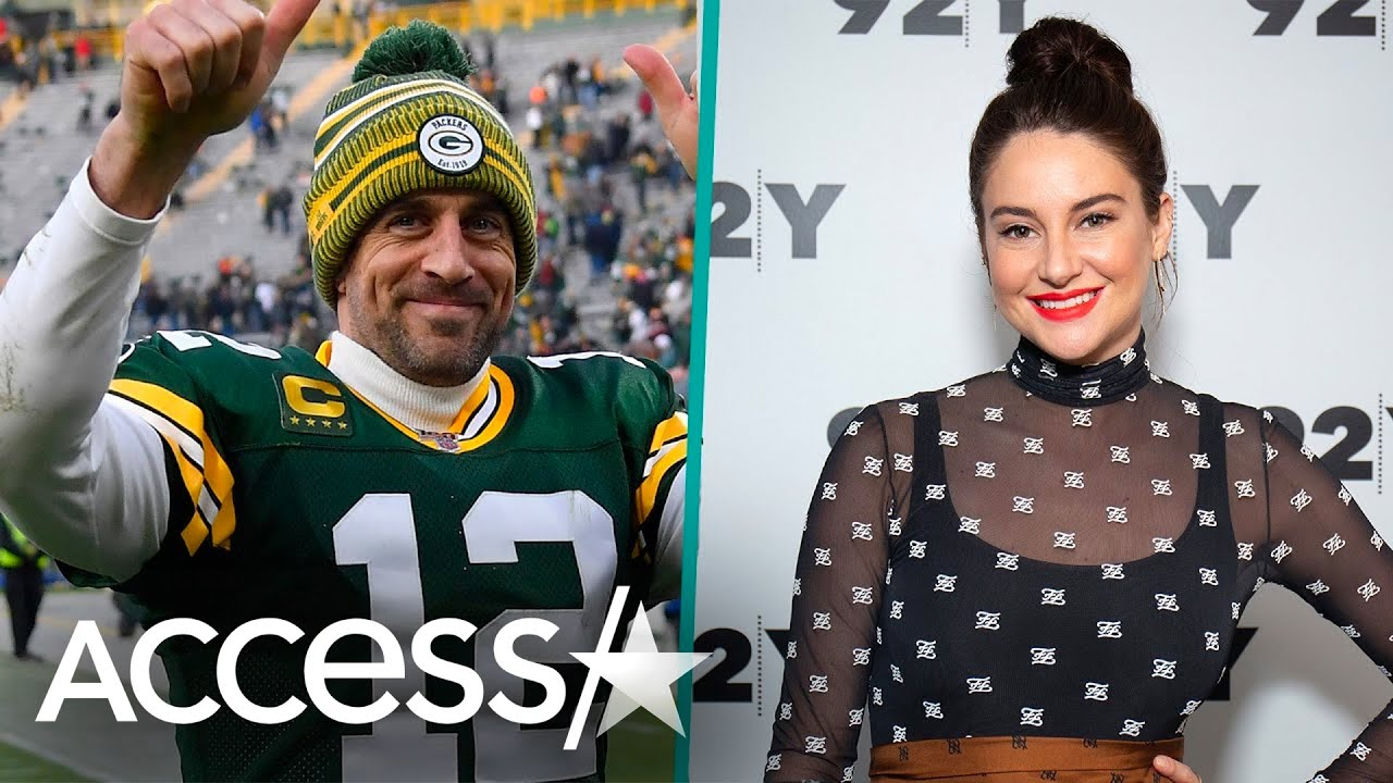 Aaron Rodgers Calls Time Away From Shailene Woodley A 'Good Thing'