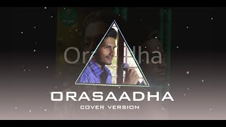 Orasaadha (7up madras gig) - Cover