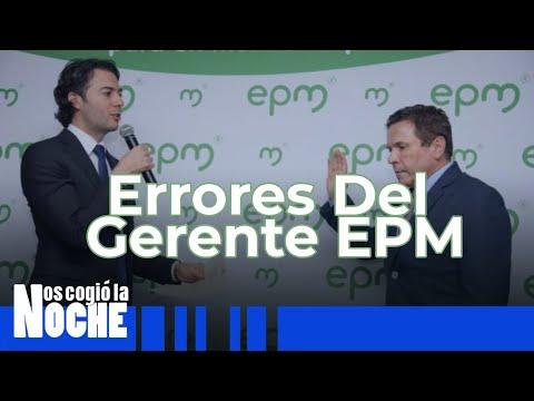 Error Del Gerente De EPM - Nos Cogio La Noche