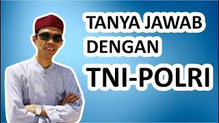SERUU..!! TANYA JAWAB DENGAN TNI-POLRI.. Ustadz Abdul Somad, Lc. MA
