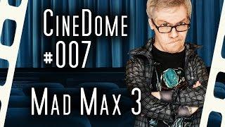 CineDome #007 🎥 Mad Max 3 - Jenseits der Donnerkuppel